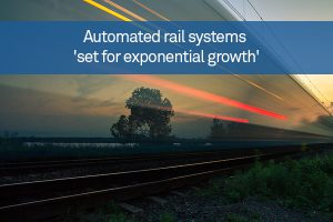 Automated rail systems 'set for exponential growth'