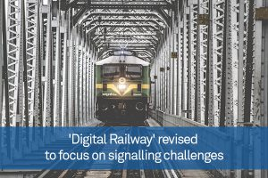 'Digital Railway' revised to focus on signalling challenges