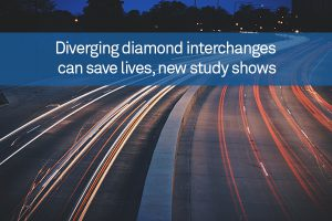 Diverging diamond interchanges can save lives, new study shows