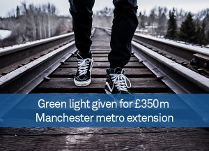 Green light given for £350m Manchester metro extension