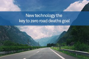 New technology the key to zero road deaths goal