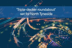 'Triple-decker roundabout' set for North Tyneside