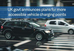 UK govt announces plans for more accessible vehicle charging points