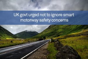 UK govt urged not to ignore smart motorway safety concerns