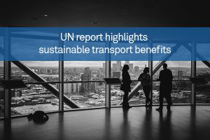 UN report highlights sustainable transport benefits