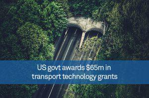 US govt awards $65m in transport technology grants